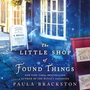 The Little Shop of Found Things - A Novel audiobook by Paula Brackston