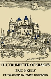 The Trumpeter of Krakow ebook by Eric P. Kelly,Janina Domanska