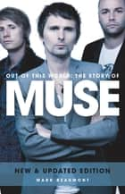 Muse: Out Of This World ebook by Mark Beaumont