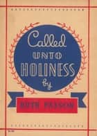 Called Unto Holiness ebook by Ruth Paxson