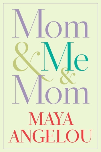 Mom & Me & Mom ebook by Maya Angelou