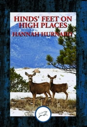 Hinds' feet on High Places - Complete and Unabridged ebook by Hannah Hurnard