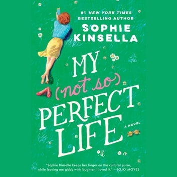 My Not So Perfect Life - A Novel audiobook by Sophie Kinsella