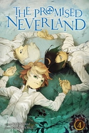 The Promised Neverland, Vol. 4 - I Want to Live ebook by Kaiu Shirai