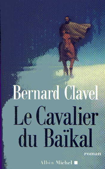Le Cavalier du Baïkal eBook by Bernard Clavel