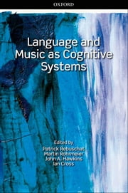 Language and Music as Cognitive Systems ebook by
