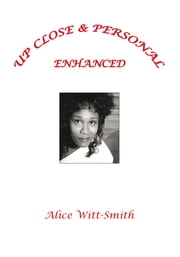 UP CLOSE & PERSONAL ENHANCED ebook by Alice Witt-Smith