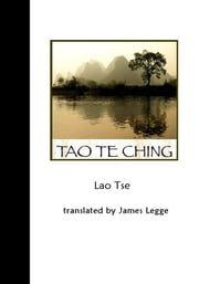 Tao Te Ching (Chinese Classic Text) ebook by James Legge