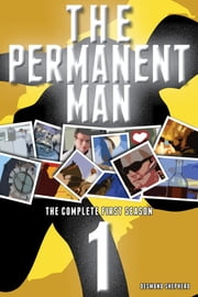 The Permanent Man: The Complete First Season ebook by Desmond Shepherd