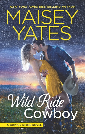 Wild Ride Cowboy ebook by Maisey Yates