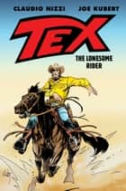 Tex: The Lonesome Rider ebook by Joe Kubert