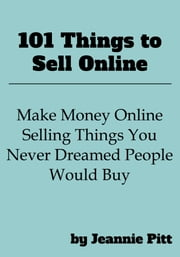 101 Things to Sell Online ebook by Kobo.Web.Store.Products.Fields.ContributorFieldViewModel