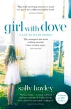 Girl With Dove: A Life Built By Books ebook by Sally Bayley