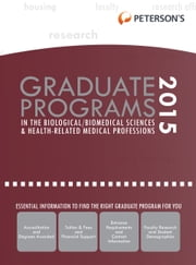 Graduate Programs in the Biological/Biomed Sciences & Health-Related/Med Prof 2015 (Grad 3) ebook by Peterson's