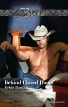 Behind Closed Doors ebook by Debbi Rawlins