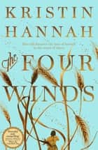 The Four Winds ebook by Kristin Hannah