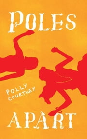 Poles Apart ebook by Polly Courtney