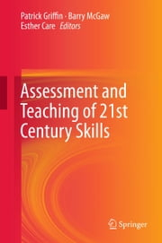 Assessment and Teaching of 21st Century Skills ebook by