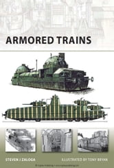 Armored Trains ebook by Steven J. Zaloga