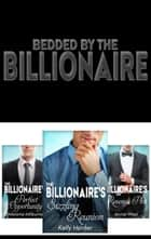 Bedded By The Billionaire - 3 Book Box Set ebook by Melanie Milburne, Annie West, Kelly Hunter
