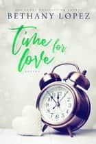 Time for Love Series ebook by Bethany Lopez