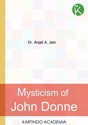 Mystical Traits of John Donne and Saint Kabir ebook by Dr. Anjali A. Jain
