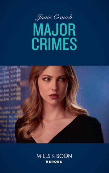 Major Crimes (Mills & Boon Heroes) (Omega Sector: Under Siege, Book 4) ebook by Janie Crouch