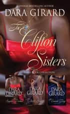 The Clifton Sisters - Three Book Collecti0n ebook by Dara Girard