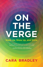 On the Verge - Wake Up, Show Up, and Shine ebook by Kobo.Web.Store.Products.Fields.ContributorFieldViewModel