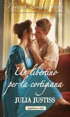 Un libertino per la cortigiana ebook by Julia Justiss