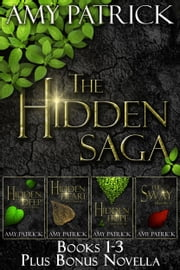 The Hidden Saga Box Set: Books 1-3 and Bonus Novella ebook by Amy Patrick
