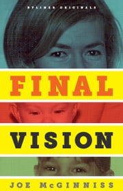 Final Vision: The Last Word on Jeffrey MacDonald ebook by Joe McGinniss