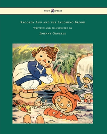 Raggedy Ann and the Laughing Brook - Illustrated by Johnny Gruelle ebook by Johnny Gruelle