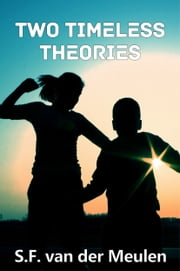 Two Timeless Theories ebook by S.F. van der Meulen