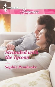 Stranded with the Tycoon ebook by Sophie Pembroke