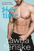 Show Time ebook by Tawna Fenske