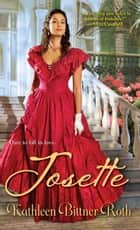 Josette ebook by Kathleen Bittner Roth