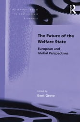 The Future of the Welfare State - European and Global Perspectives ebook by