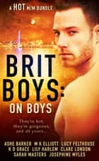 Brit Boys: On Boys ebook by Lucy Felthouse, Ashe Barker, M.K. Elliott,...