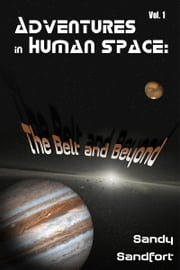 Adventures In Human Space: The Belt and Beyond ebook by Sandy Sandfort