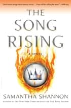The Song Rising ebook by Samantha Shannon