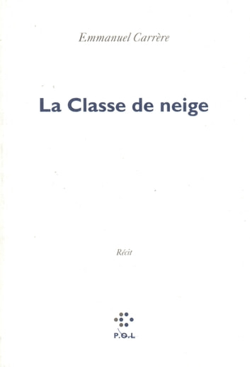 La classe de neige ebook by Emmanuel Carrère