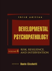 Developmental Psychopathology, Risk, Resilience, and Intervention ebook by Dante Cicchetti