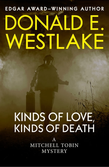 Kinds of Love, Kinds of Death ebook by Donald E. Westlake