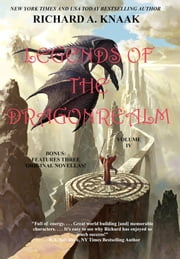 Legends of the Dragonrealm, Vol. IV ebook by Richard A. Knaak