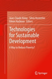 Technologies for Sustainable Development - A Way to Reduce Poverty? ebook by