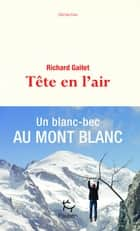 Tête en l'air 電子書 by Richard Gaitet