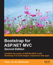 Bootstrap for ASP.NET MVC - Second Edition ebook by Pieter van der Westhuizen