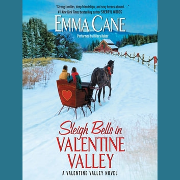 Sleigh Bells in Valentine Valley - A Valentine Valley Novel audiobook by Emma Cane