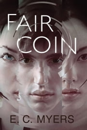 Fair Coin ebook by E. C. Myers
